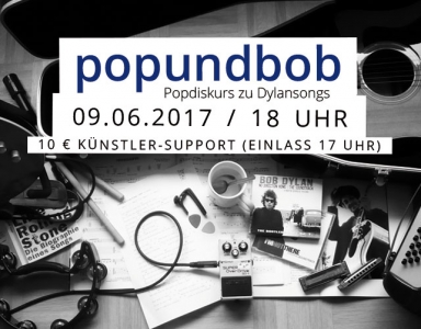 popundbob – Popdiskurs zu Dylansongs
