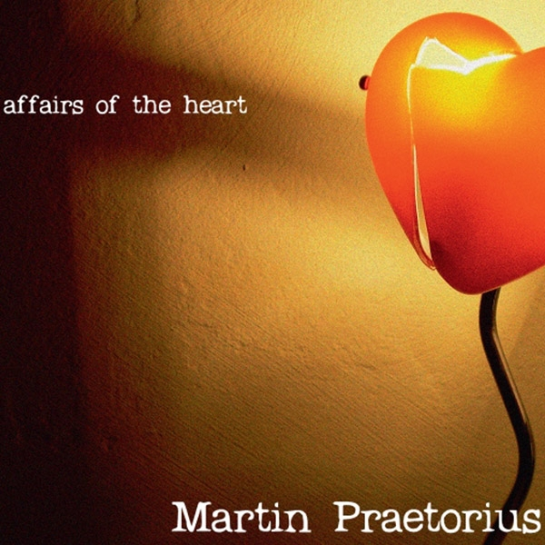 Martin Praetorius <br> affairs of the heart